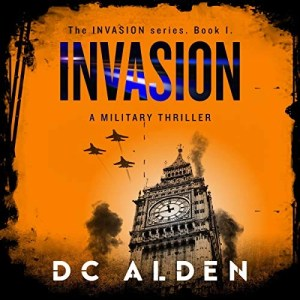 Invasion: A Military Thriller by DC Alden