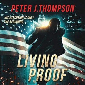 Living Proof by Peter J. Thompson