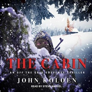 The Cabin by John Koloen (Narrated by Steve Marvel)