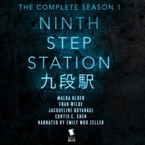 Ninth Step Station: Episode Two by Fran Wilde (Narrated by Emily Woo Zeller)
