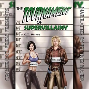 The Tournament of Supervillainy by C.T. Phipps