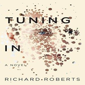 Tuning In by Richard Roberts