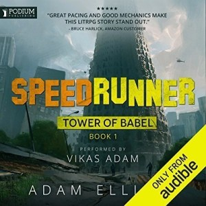 SpeedRunner (Tower of Babel #1) by Adam Elliott (Narrated by Vikas Adam)