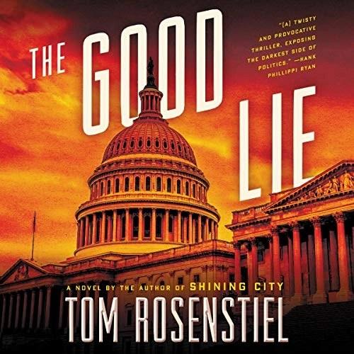 The Good Lie by Tom Rosenstiel