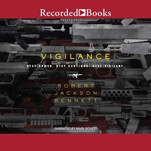 Vigilance by Robert Jackson Bennett (Narrated by Mark Boyett)