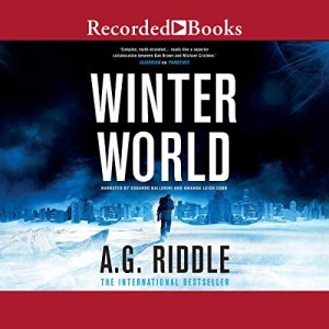Winter World by A.G. Riddle (Narrated by Edoardo Ballerini & Amanda Leigh Cobb)