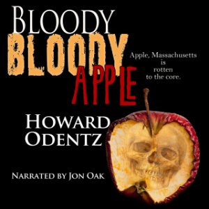 Bloody Bloody Apple by Howard Odentz (Narrated by Jon Oak)