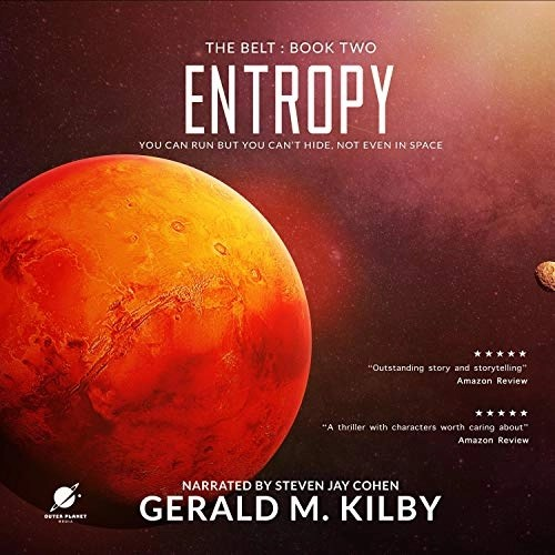 Entropy: A Science Fiction Thriller by Gerald M. Kilby