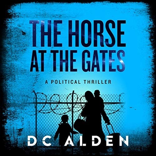 The Horse at the Gates by D.C. Alden