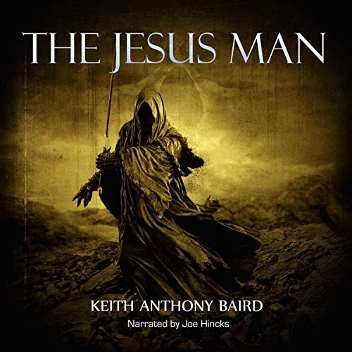 The Jesus Man by Keith Anthony Baird