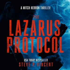 The Lazarus Protocol (Mitch Herron #3) by Steve P. Vincent (Narrated by Tom Jordan)