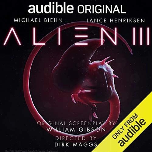 Alien III Narrated by Tom Alexander, Barbara Barnes, Michael Biehn, Lance Henriksen, Lorelei King, Laurel Lefkow, Keith Wickham