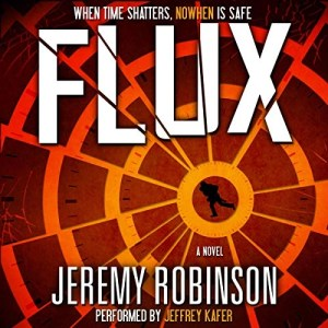 Flux by Jeremy Robinson (Narrated by Jeffrey Kafer)