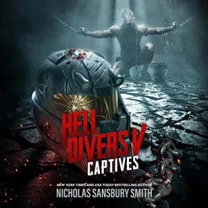 Hell Divers 5: Captives by Nicholas Sansbury Smith (Narrated by R.C. Bray)