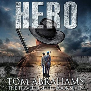 Hero (The Traveler #7) by Tom Abrahams (Narrated by Kevin Pierce)