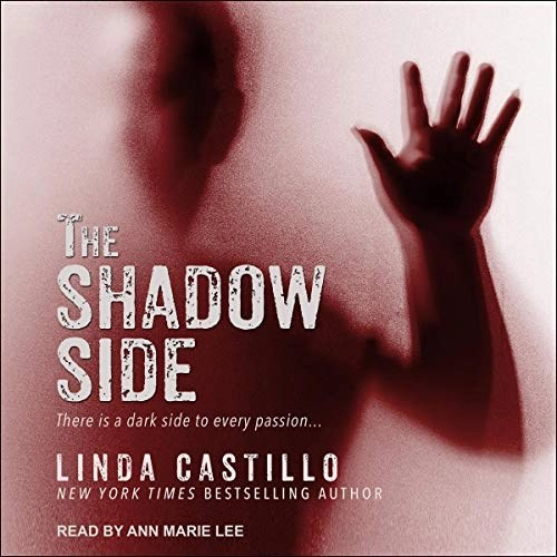 The Shadow Side Narrated by Ann Marie Lee