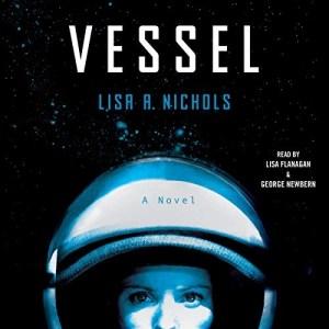 Vessel by Lisa A. Nichols (Narrated by Lisa Flanagan, George Newbern)