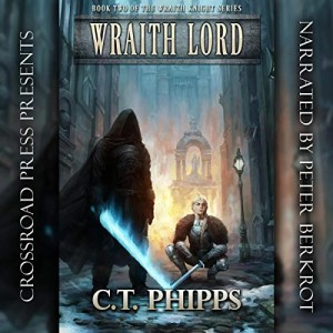 Wraith Lord (Wraith Knight #2) by C.T. Phipps (Narrated by Peter Berkrot)