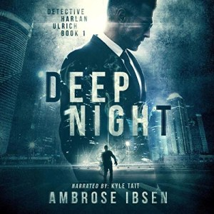 Deep Night by Ambrose Ibsen (Narrated by Kyle Tait)
