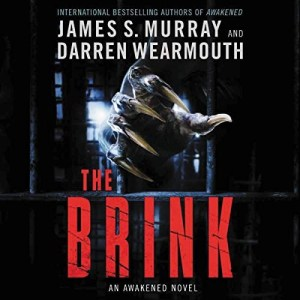 The Brink by James S. Murray & Darren Wearmouth (Narrated by James S. Murray)