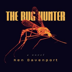 The Bug Hunter by Ken Davenport (Narrated by Perry Daniels)