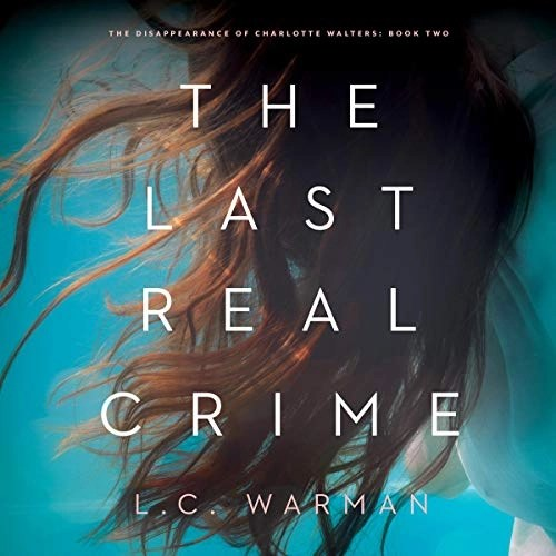 The Last Real Crime by L.C. Warman