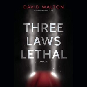 Three Laws Lethal by David Walton (Narrated by Shawn Compton)