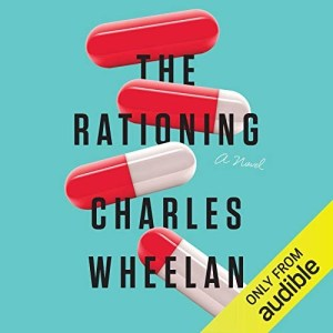 The Rationing by Charles Wheelan (Narrated by Josh Hurley)