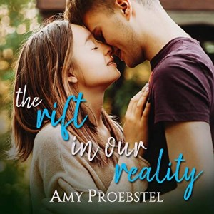 The Rift In Our Reality by Amy Proebstel (Narrated by Heather Masters)