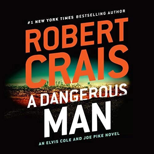 A Dangerous Man by Robert Crais