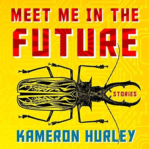 Meet Me in the Future by Kameron Hurley