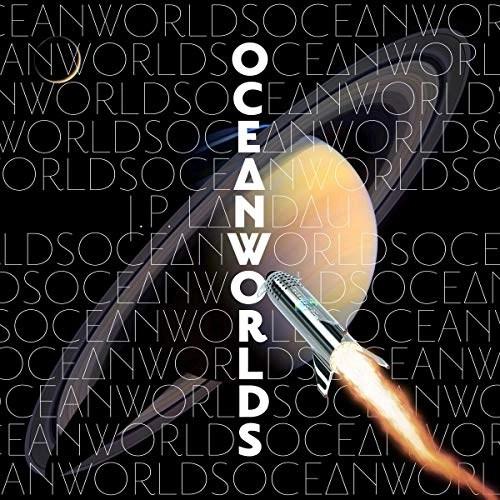Oceanworlds by J.P. Landau