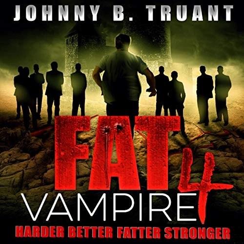Harder Better Fatter Stronger by Johnny B. Truant