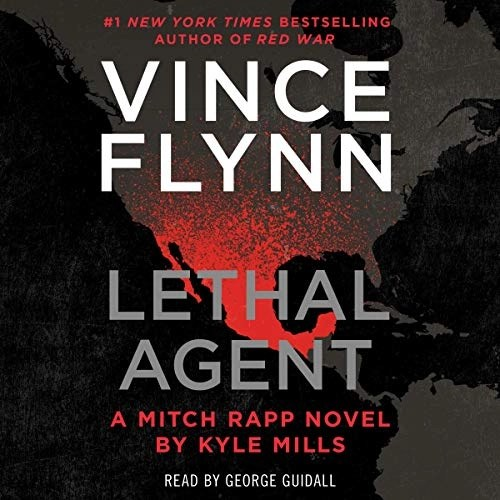 Lethal Agent by Vince Flynn, Kyle Mills