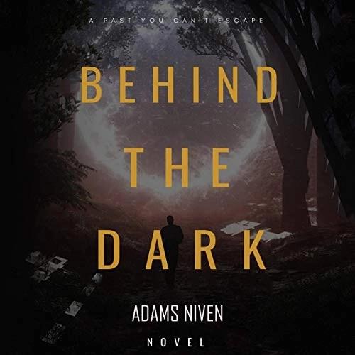 Behind the Dark by Adams Niven