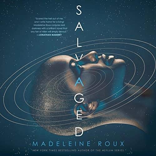 Salvaged by Madeleine Roux