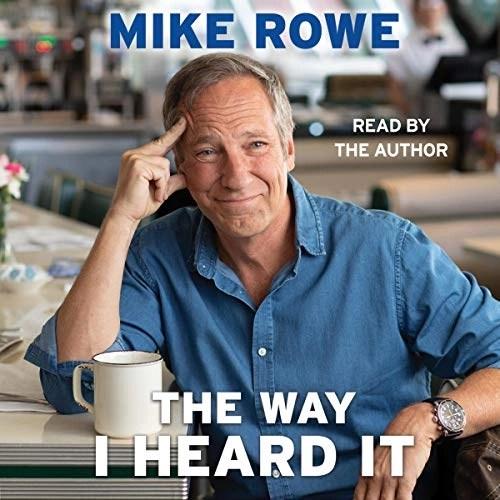 The Way I Heard It by Mike Rowe