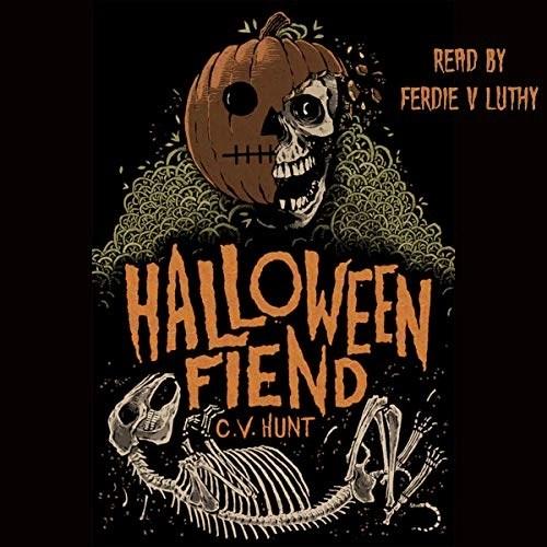 Halloween Fiend by C.V. Hunt
