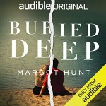 Buried Deep by Margot Hunt Cover