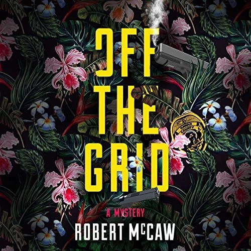Off the Grid by Robert McCaw