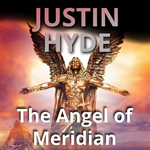 The Angel of Meridian by Justin Hyde