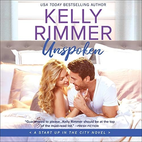 Unspoken (Start Up In The City #2) by Kelly Rimmer (Narrated by Lidia Dornet & Rock Engle)