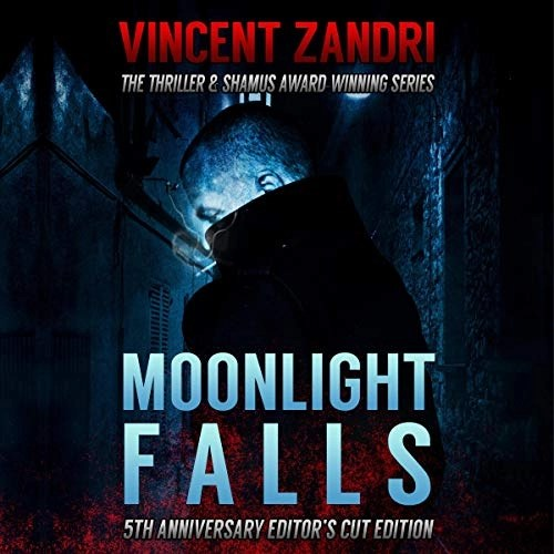 Moonlight Falls: New and Lengthened Editor's Cut Edition by Vincent Zandri