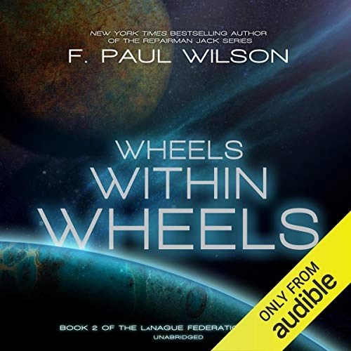 Wheels Within Wheels by F. Paul Wilson