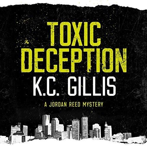Toxic Deception by K.C. Gillis