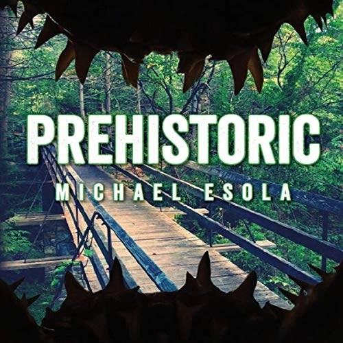 Prehistoric by Michael Esola