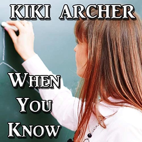 When You Know by Kiki Archer