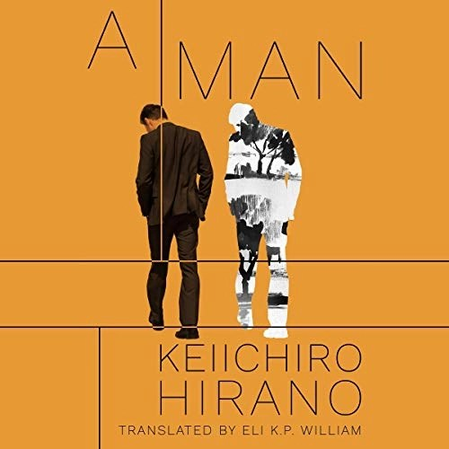 A Man by Keiichiro Hirano, Eli K. P. William - translator