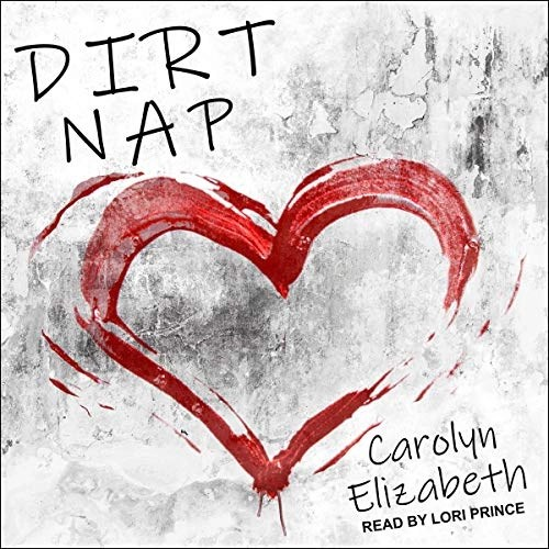 Dirt Nap by Carolyn Elizabeth