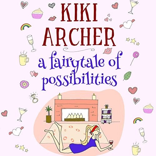 A Fairytale of Possibilities by Kiki Archer